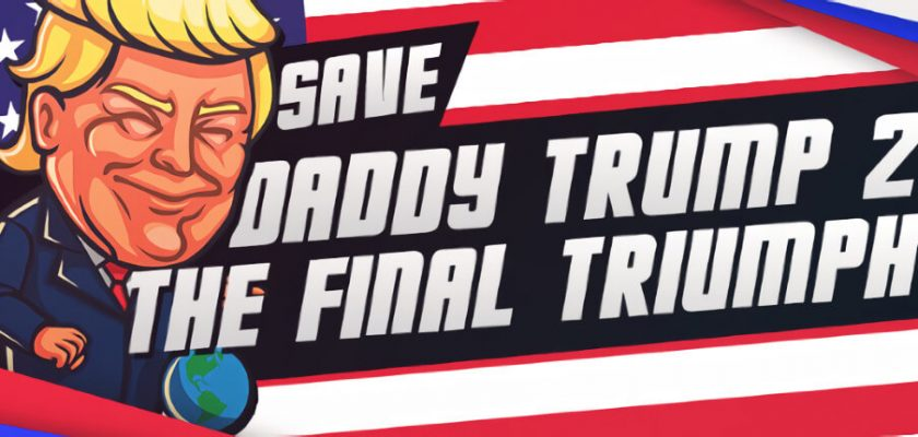 Save Daddy Trump 2: The Final Triumph Crack Free Download
